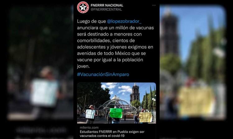 Se vuelve tendencia el #VacunaciónSinAmparo, estudiantes de la FNERRR exigen la vacuna en Puebla