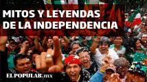 Mitos y leyendas de la independencia de México