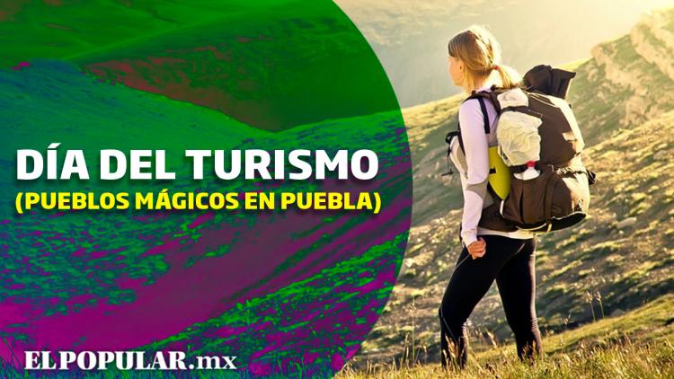Pueblos mágicos de Puebla que tienes que conocer