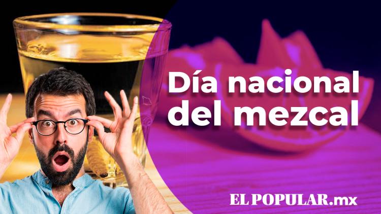De Oaxaca para el mundo... ¡Día Nacional del Mezcal!