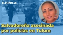 Victoria Esperanza, la salvadoreña asesinada por policías en Tulum