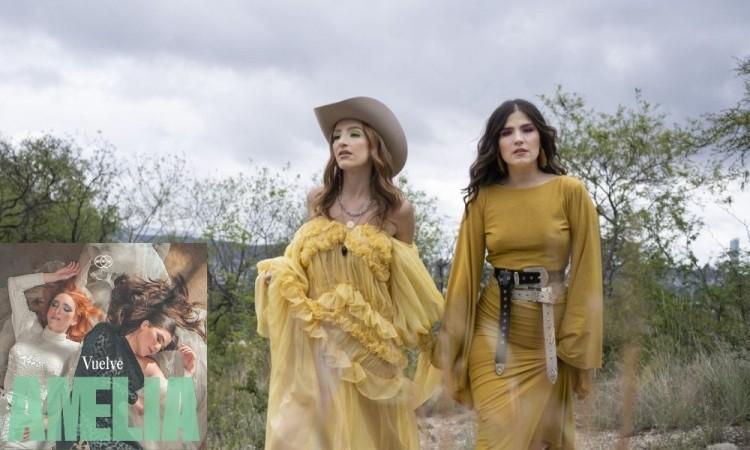 El dueto AMELIA presenta su nuevo sencillo Vuelve