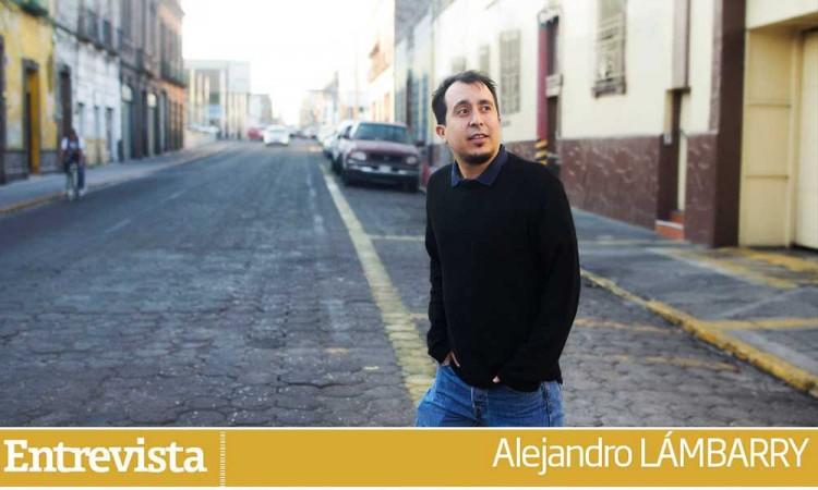 Alejandro Lámbarry: Busqué habitar con la escritura el lugar donde vivo