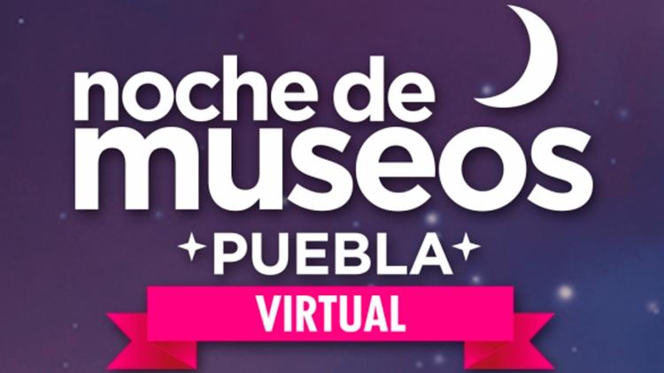 """Vuelve la """"Noche de museos virtual"""" a Puebla"""
