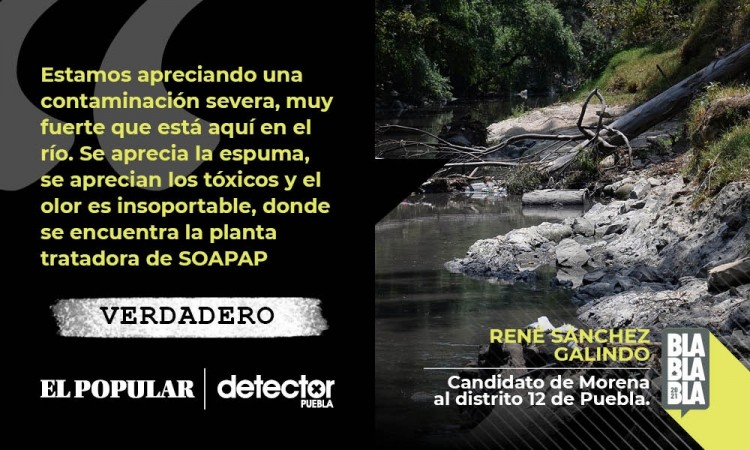 Verdadero: contaminación en río Atoyac continúa pese a instalación de plantas tratadoras, como señalan candidatos de Morena