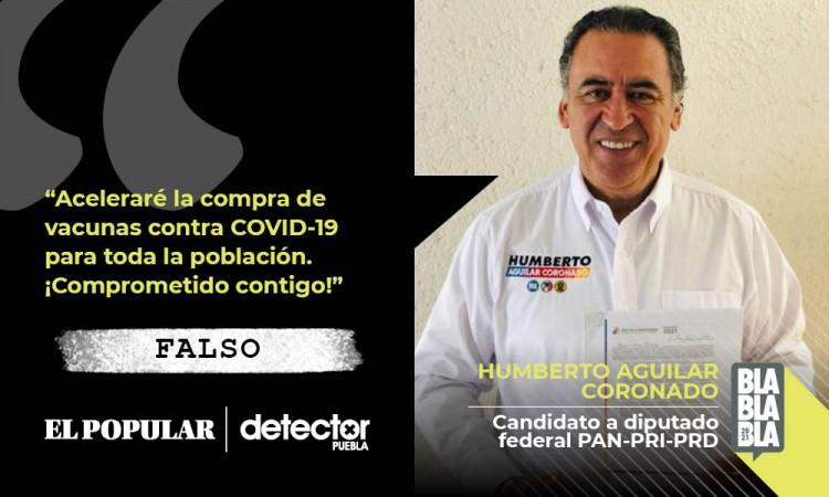FALSO que Humberto Aguilar Coronado puede acelerar la compra de vacunas contra covid-19 si es diputado federal